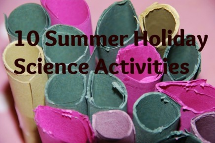 10 Summer Holiday Science Activities