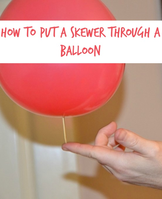 how to put a skewer through a balloon