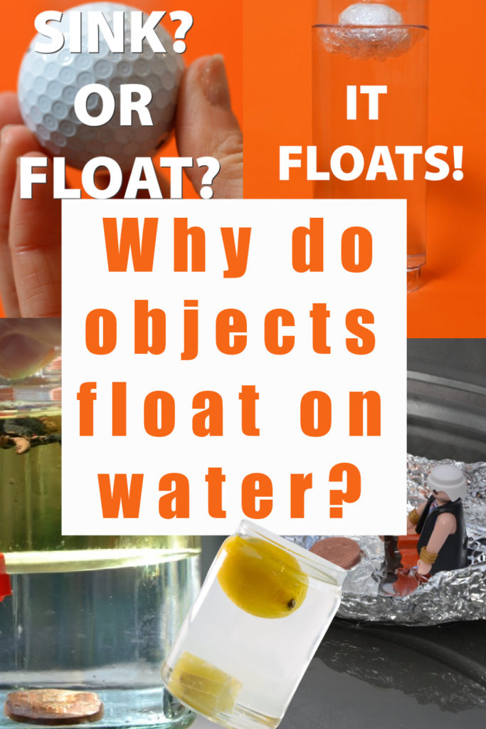 Why do things float on water? - find out why some objects float and some objects sink with these easy sink or float science experiments for kids. Make a lemon sink and a golf ball float!