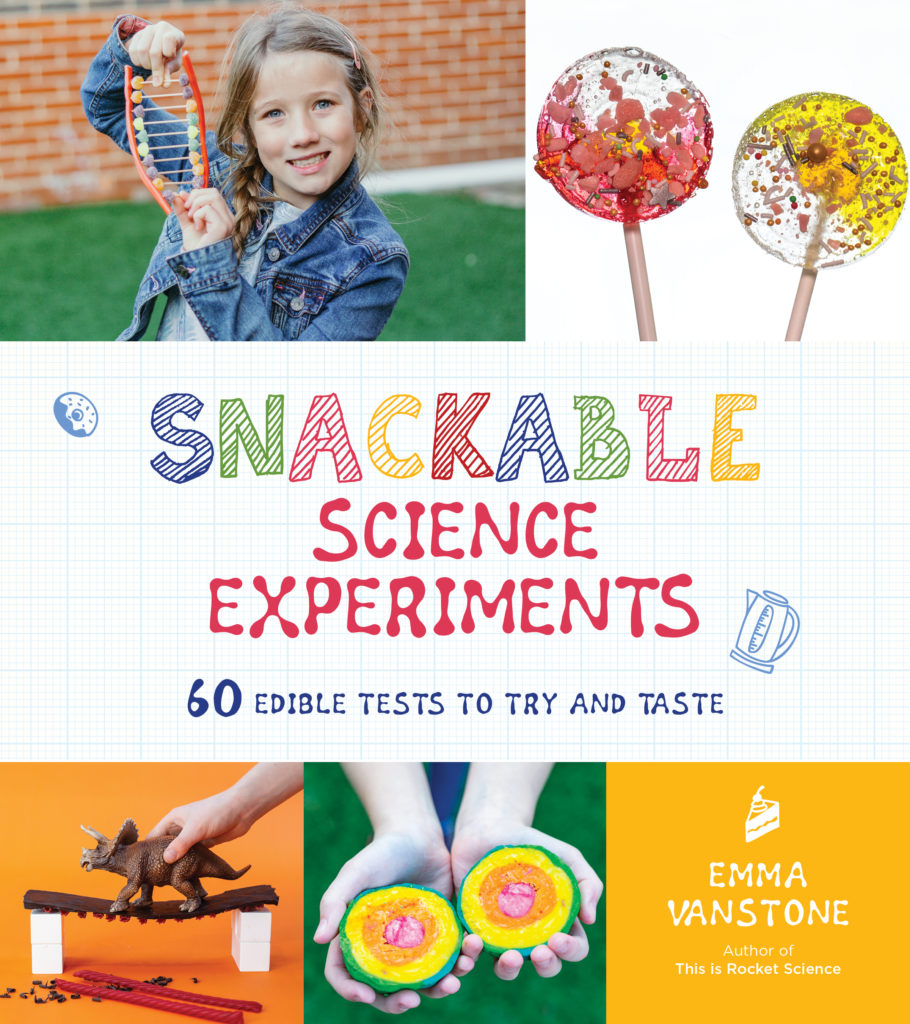 Snackable Science - science book full of exciting edible experiments for kids.