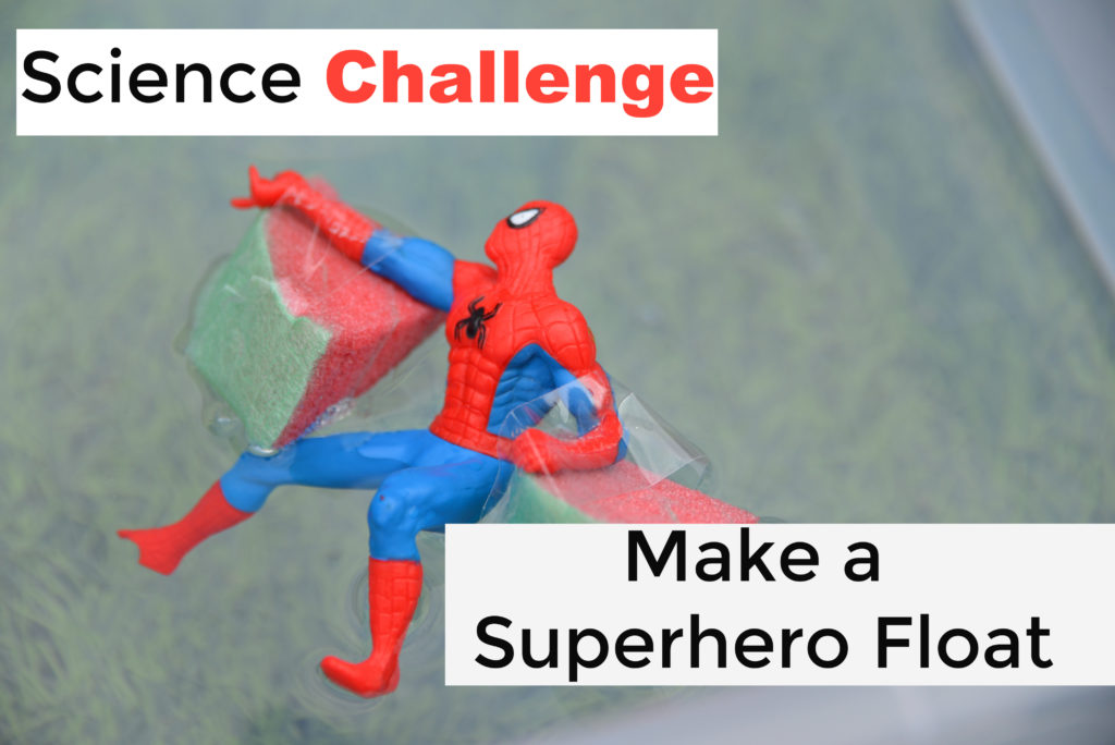 Superhero science experiment - Make a Superhero float - buoyancy experiment for kids