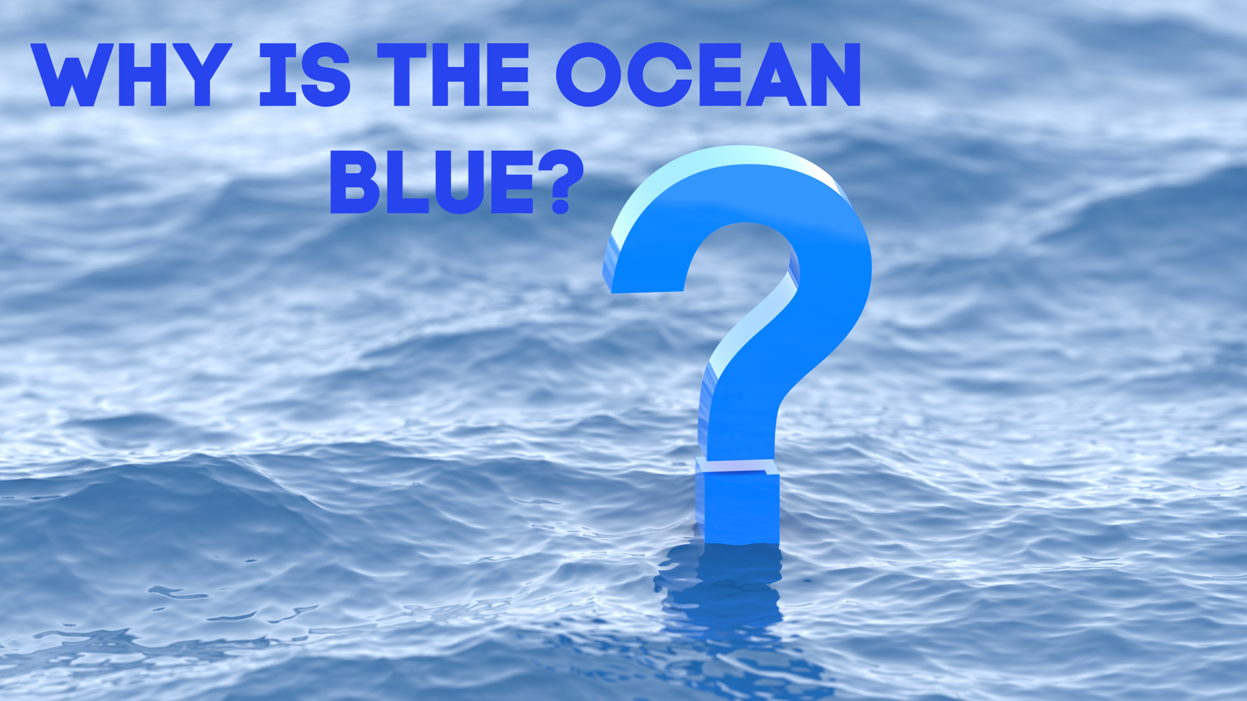Why is the ocean blue? Fun facts for kids