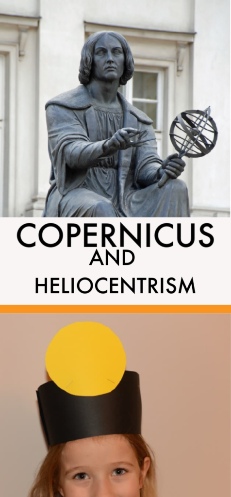 Fun activity to teach kids about Nicolaus Copernicus and his theory of Heliocentrism #copernicus #heliocentrism
