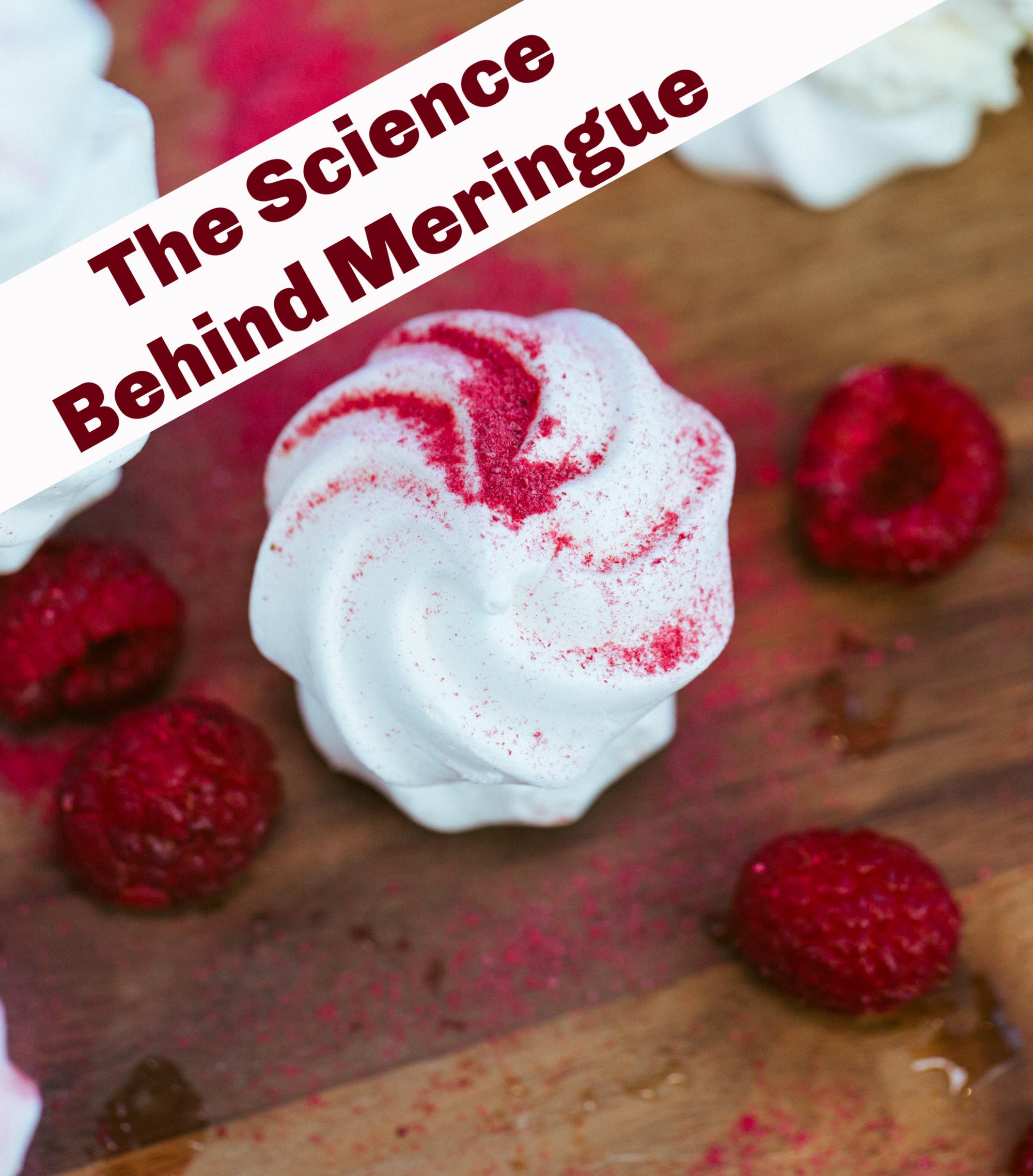 Meringue and raspberries - the science behind meringue