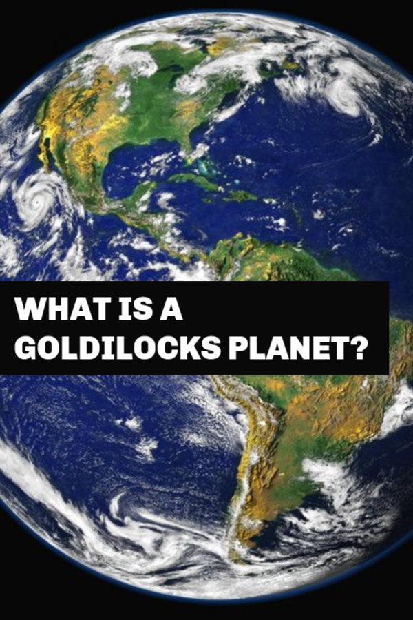 Science Questions - What is a goldilocks planet?