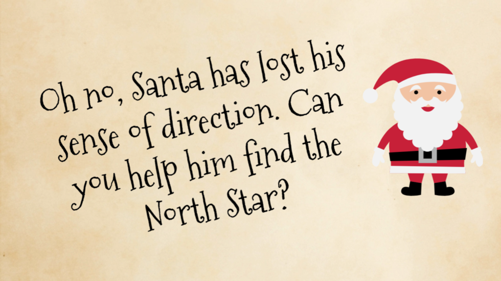 Santa STEM Challenge - find the North Star