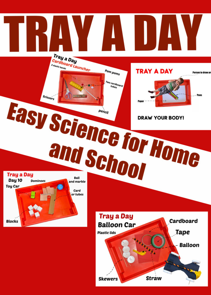 Tray a Day  - easy science experiments for home and school. Uses only simple materials that fit in a tray!