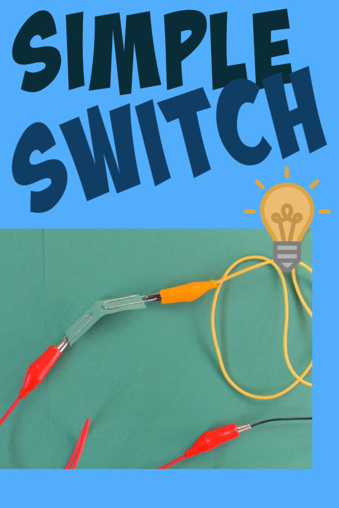 simple switch for a circuit - great electricity investigation and STEM Challenge
