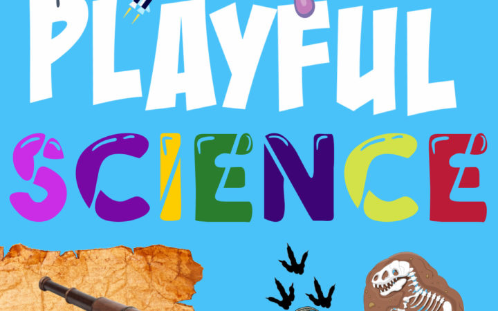 Image for a Playful Science series of fun, simple science for kids