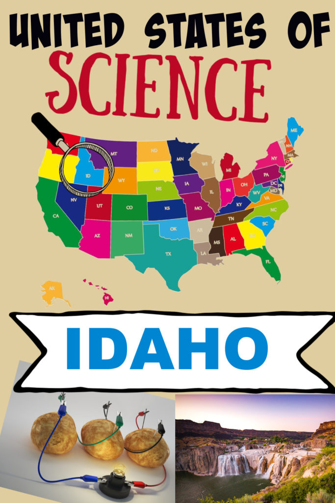 United States of Science - Idaho. Learn about Idaho and make a potato battery. Great Geography and science activity